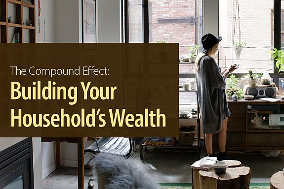The Compound Effect Building Your Households Wealth