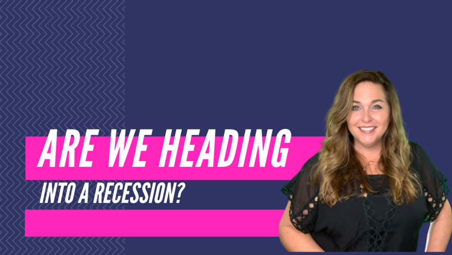 Heading into a Recession